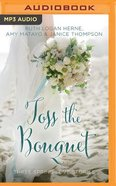 Toss the Bouquet: Spring Love Stories (Unabridged, MP3) (3in1) (Year Of Wedding Story Novella Series Audio) CD