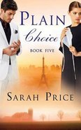 Plain Choice (Unabridged, 8 CDS) (#05 in The Plain Fame Audio Series)