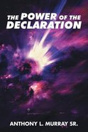 The Power of the Declaration Paperback