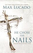 He Chose the Nails (Unabridged, 3 Cds)