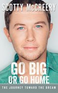 Go Big Or Go Home (Unabridged, 5 Cds) CD