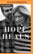Hope Heals (Unabridged, Mp3) CD