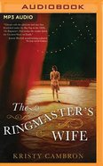 The Ringmaster's Wife (Unabridged, Mp3) CD