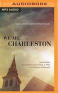 We Are Charleston (Unabridged, Mp3) CD