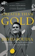 Greater Than Gold (Unabridged, 5 Cds) CD