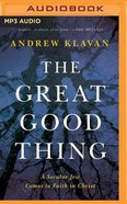 The Great Good Thing (Unabridged, Mp3) CD