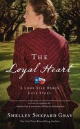 The Loyal Heart (Unabridged, 8 CDS) (#01 in Lone Star Hero's Love Audio Series) CD