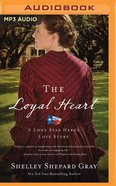 The Loyal Heart (Unabridged, MP3) (#01 in Lone Star Hero's Love Audio Series)