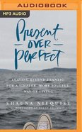 Present Over Perfect (Unabridged, Mp3) CD