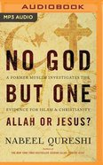 No God But One: Allah Or Jesus? (Unabridged, MP3)