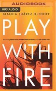 Play With Fire (Unabridged, Mp3) CD