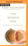 The Broken Way (Unabridged, Mp3) CD