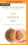 The Broken Way (Unabridged, Mp3)