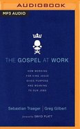 The Gospel At Work (Unabridged, Mp3) CD