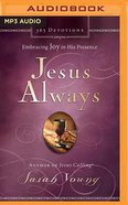 Jesus Always (Unabridged, Mp3) CD