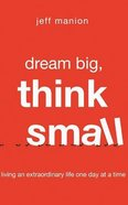 Dream Big, Think Small (Unabridged, 5 Cds) CD