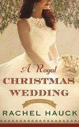 A Royal Christmas Wedding (Unabridged, 5 CDS) (#04 in The Royal Wedding Audio Series) CD