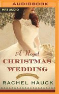 A Royal Christmas Wedding (Unabridged, MP3) (#04 in The Royal Wedding Audio Series)