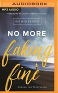 No More Faking Fine (Unabridged Mp3) CD