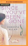 Since You've Been Gone (Unabridged, Mp3) CD