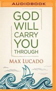 God Will Carry You Through (Unabridged, Mp3)