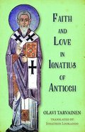Faith and Love in Ignatius of Antioch eBook