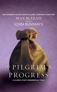 John Bunyan's the Pilgrim's Progress (Unabridged, 4 Cds) CD