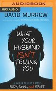 What Your Husband Isn't Telling You (Unabridged, Mp3) CD