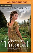 A Viscount's Proposal (Unabridged, MP3) (#02 in Regency Spies Of London Audio Series) CD