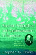 Scottish Federalism and Covenantalism in Transition eBook