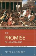 The Promise of His Appearing: An Exposition of Second Peter Paperback