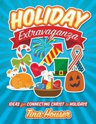Holiday Extravaganza: Ideas For Connecting Christ to Holidays