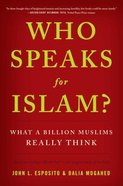 Who Speaks For Islam? Hardback