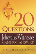 20 Questions Jehovah's Witnesses Can't Answer Paperback