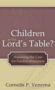 Children At the Lord's Table? Hardback