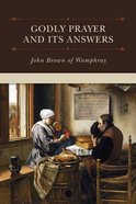 Godly Prayer and Its Answers Hardback
