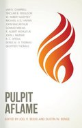 Pulpit Aflame: Essays in Honor of Steve Lawson