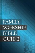 Family Worship Bible Guide Hardback
