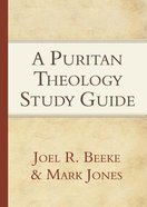 A Puritan Theology (Study Guide) Paperback