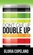 Don't Give Up - Double Up! (Minibook) Paperback