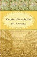 Victorian Nonconformity Paperback