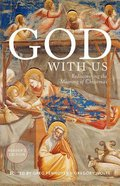 God With Us: Rediscovering the Meaning of Christmas (Reader's Edition) Paperback