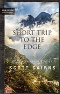 Short Trip to the Edge: A Pilgrimage to Prayer (2nd Edition) (Paraclete Poetry Series) Paperback