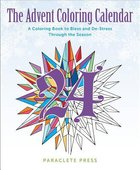 The Adult Coloring Advent Calendar: A Coloring Book to Bless and De-Stress Through the Season