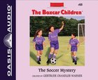 The Soccer Mystery (Unabridged, 2 CDS) (#060 in Boxcar Children Audio Series) CD