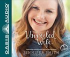 The Unveiled Wife (Unabridged, 4 Cds) CD