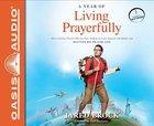 A Year of Living Prayerfully (Unabridged, 8 Cds) CD