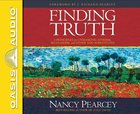 Finding Truth (Unabridged, 6 Cds) CD