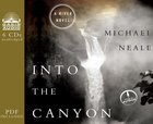 Into the Canyon (Unabridged, 6 Cds) CD