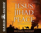 Jesus, Jihad and Peace (Unabridged, 5 Cds) CD